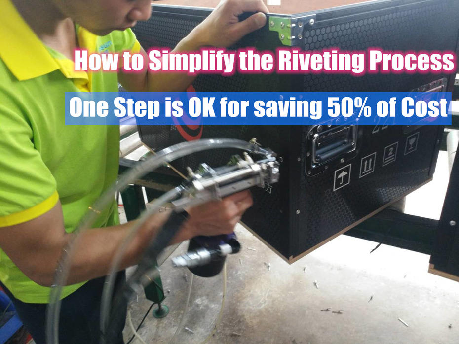 How to simplify the riveting process with new automatic riveting tool?