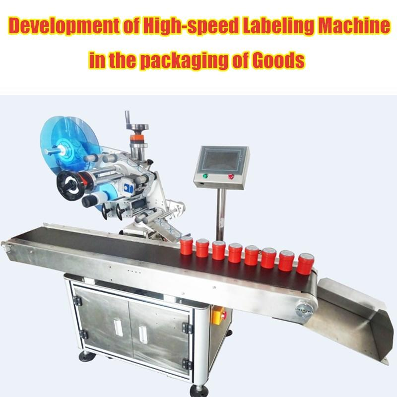 Talking about the development of high-speed labeling machine in the packaging of the goods